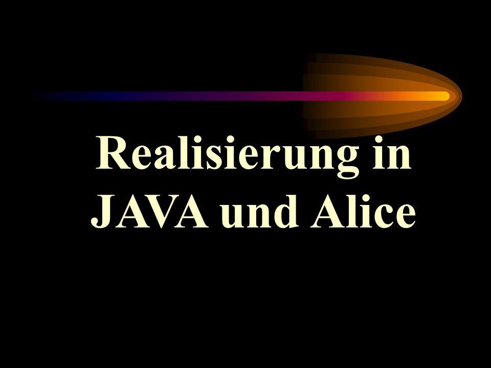 Realisierung in JAVA und Alice