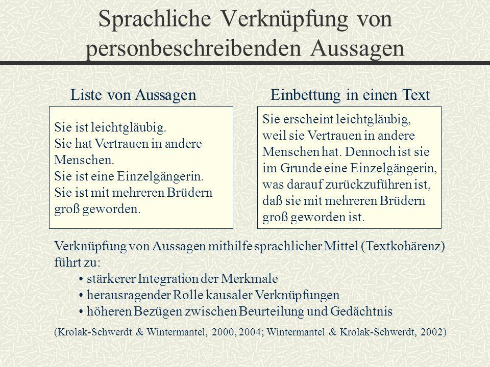 Sprachliche Verknüpfung von personbeschreibenden Aussagen Liste von AussagenEinbettung in einen Text Sie ist leichtgläubig. Sie hat Vertrauen in ander