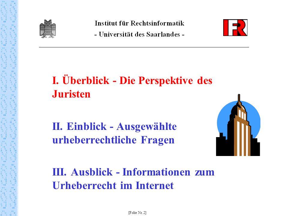 I. 3. Rechtsquellen [Folie Nr. 13] - Internationale Ebene - Europäische Ebene - Nationale Ebene