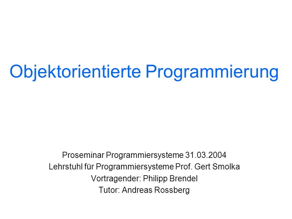 Gliederung Konzepte objektorientierter Programmierung (OOP) Java Smalltalk Diskussion