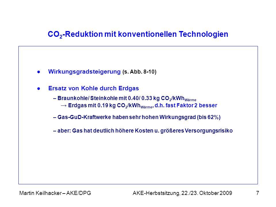 Martin Keilhacker – AKE/DPG AKE-Herbstsitzung, 22./23. Oktober 20097 Wirkungsgradsteigerung (s. Abb. 8-10) Ersatz von Kohle durch Erdgas – Braunkohle/
