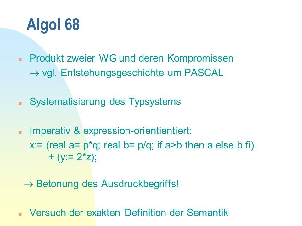 Algol 68 n Produkt zweier WG und deren Kompromissen vgl.