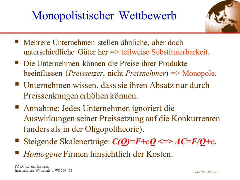 PD Dr. Roland Kirstein: Internationale Wirtschaft 1, WS 2004/05 Folie 20050126-13 Mehrere Unternehmen stellen ähnliche, aber doch unterschiedliche Güt
