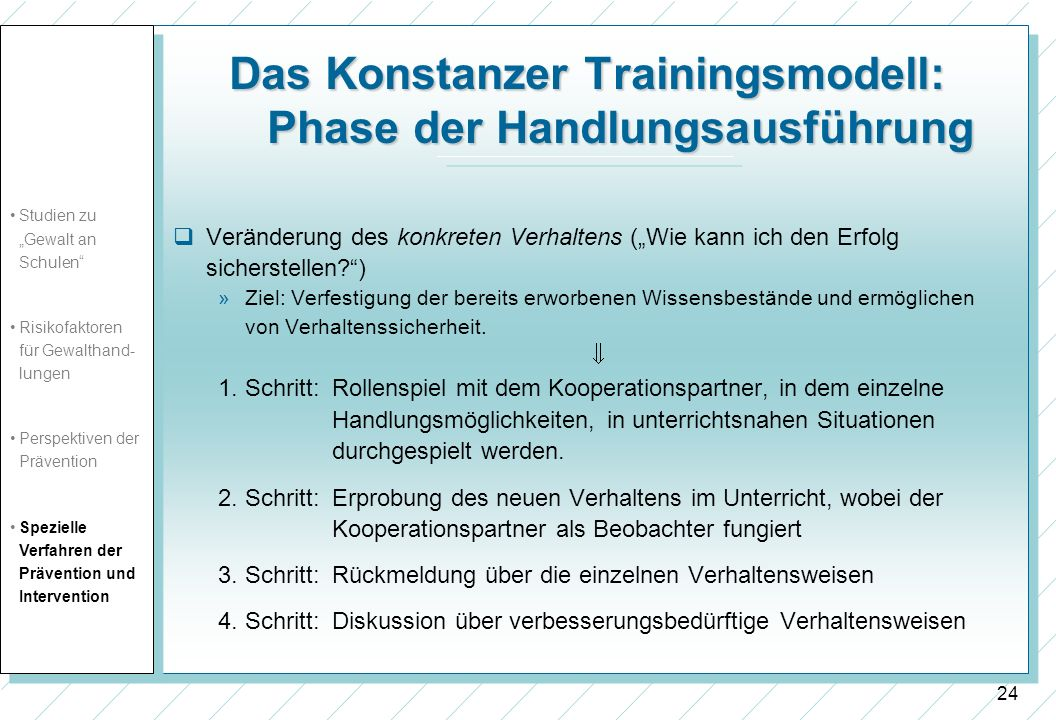 25 Das Konstanzer Trainingsmodell: Handlungsergebnisauffassung Veränderung der Wahrnehmung und Bewertung der Schülerreaktion infolge der Lehrermaßnahme (Wie beurteile ich den Erfolg meiner Maßnahme.