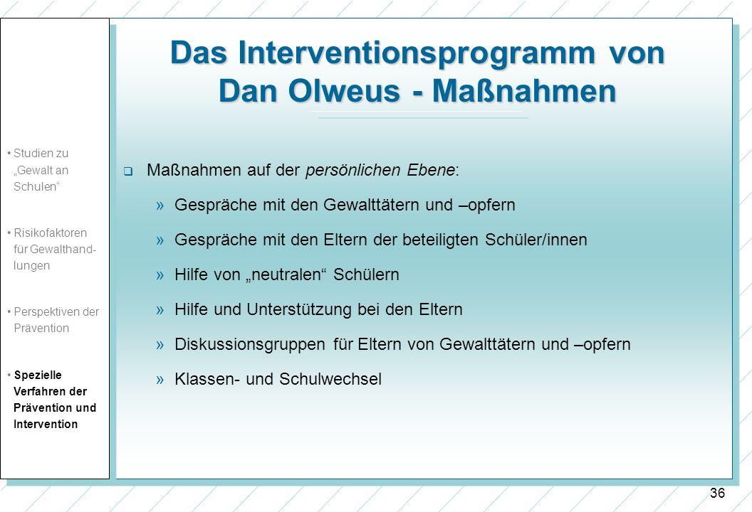37 Das Interventionsprogramm von Dan Olweus - Evaluationsergebnisse Ergebnisse der zweijährigen Evaluation, die an 42 Schulen in Norwegen durchgeführt wurde.