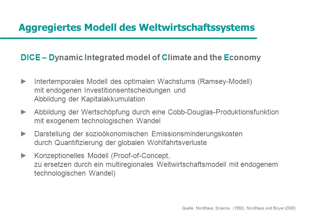 DICE – Dynamic Integrated model of Climate and the Economy Intertemporales Modell des optimalen Wachstums (Ramsey-Modell) mit endogenen Investitionsen
