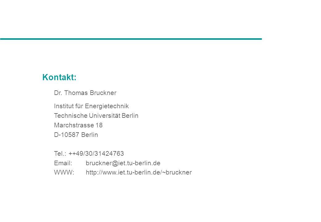 Kontakt: Dr. Thomas Bruckner Institut für Energietechnik Technische Universität Berlin Marchstrasse 18 D-10587 Berlin Tel.: ++49/30/31424763 Email:bru
