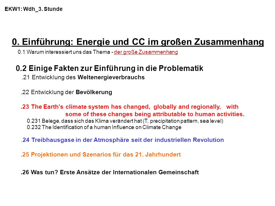 0. Einführung: Energie und CC im großen Zusammenhang 0.1 Warum interessiert uns das Thema - der große Zusammenhang 0.2 Einige Fakten zur Einführung in
