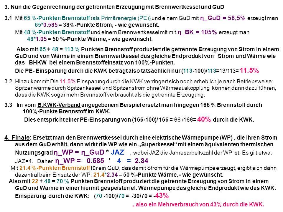 3. Nun die Gegenrechnung der getrennten Erzeugung mit Brennwertkessel und GuD 3.1 Mit 65 %-Punkten Brennstoff (als Primärenergie (PE)) und einem GuD m