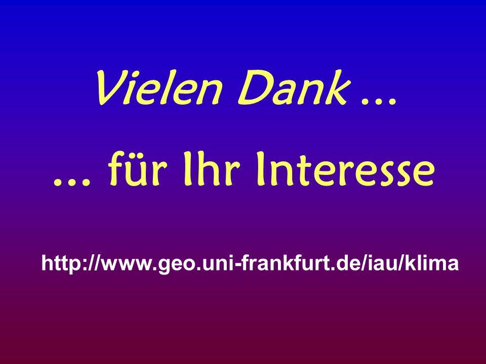 Vielen Dank...... für Ihr Interesse http://www.geo.uni-frankfurt.de/iau/klima