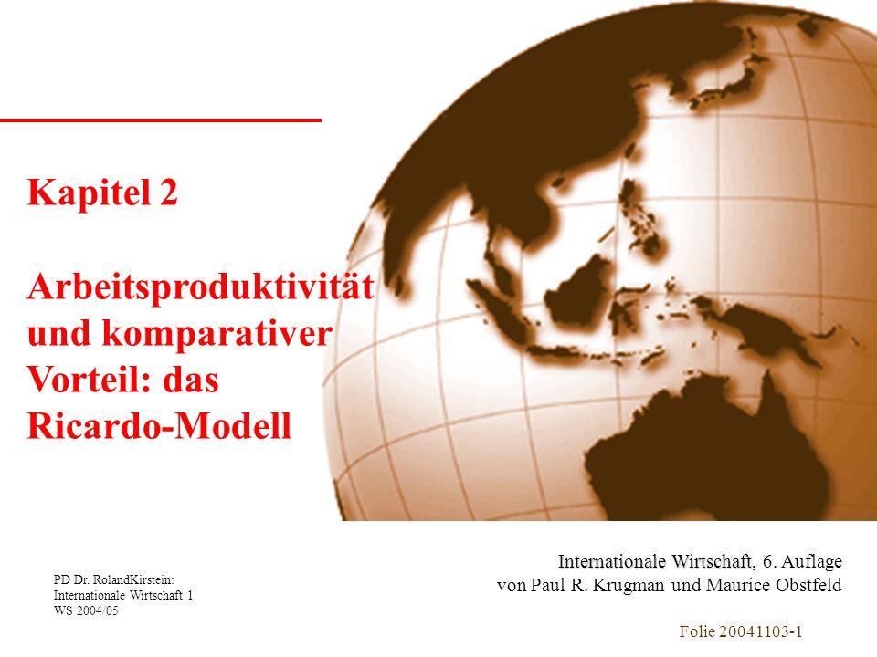 PD Dr. RolandKirstein: Internationale Wirtschaft 1 WS 2004/05 Folie 20041103-1 Kapitel 1 Einführung Internationale Wirtschaft Internationale Wirtschaf
