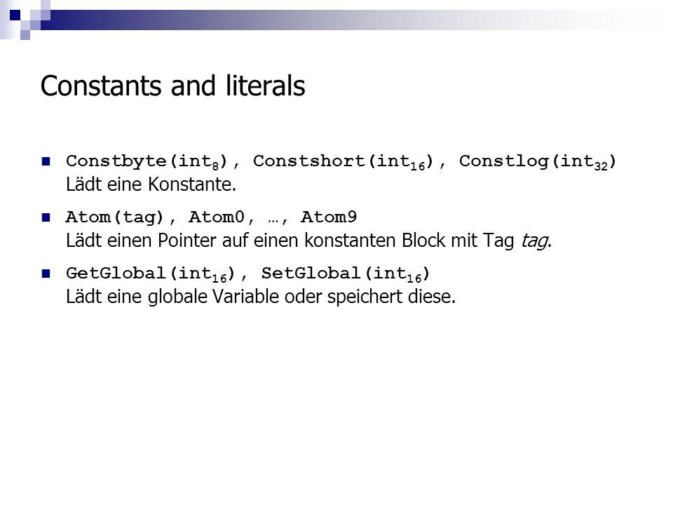 Constants and literals Constbyte(int 8 ), Constshort(int 16 ), Constlog(int 32 ) Lädt eine Konstante.