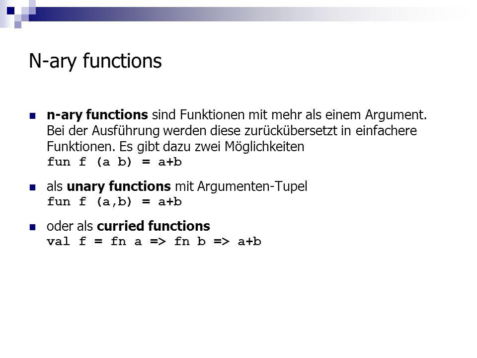N-ary functions n-ary functions sind Funktionen mit mehr als einem Argument.