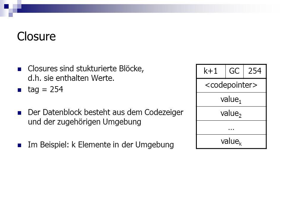 Closure Closures sind stukturierte Blöcke, d.h. sie enthalten Werte.