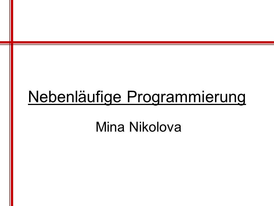 Nebenläufige Programmierung Mina Nikolova