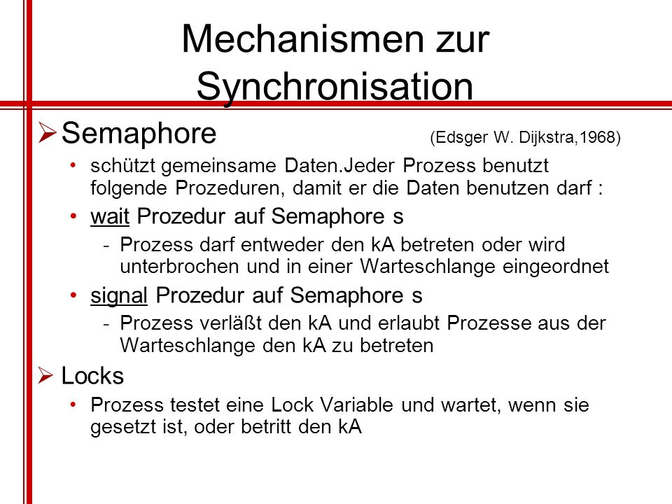 Mechanismen zur Synchronisation Semaphore (Edsger W.