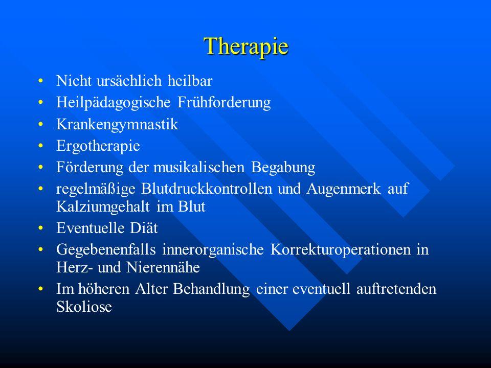Therapie Nicht ursächlich heilbar Heilpädagogische Frühforderung Krankengymnastik Ergotherapie Förderung der musikalischen Begabung regelmäßige Blutdr