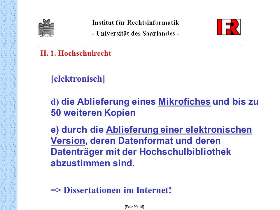 II. 1. Hochschulrecht [elektronisch] d) die Ablieferung eines Mikrofiches und bis zu 50 weiteren Kopien e) durch die Ablieferung einer elektronischen