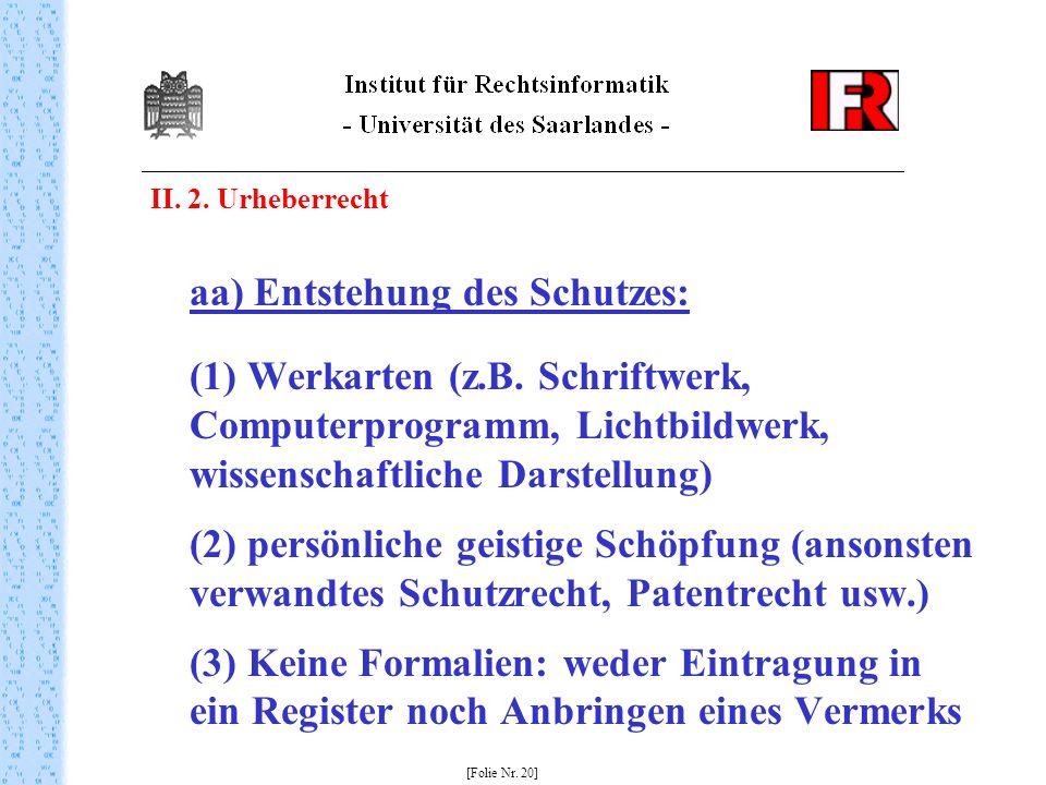 II. 2. Urheberrecht aa) Entstehung des Schutzes: (1) Werkarten (z.B. Schriftwerk, Computerprogramm, Lichtbildwerk, wissenschaftliche Darstellung) (2)