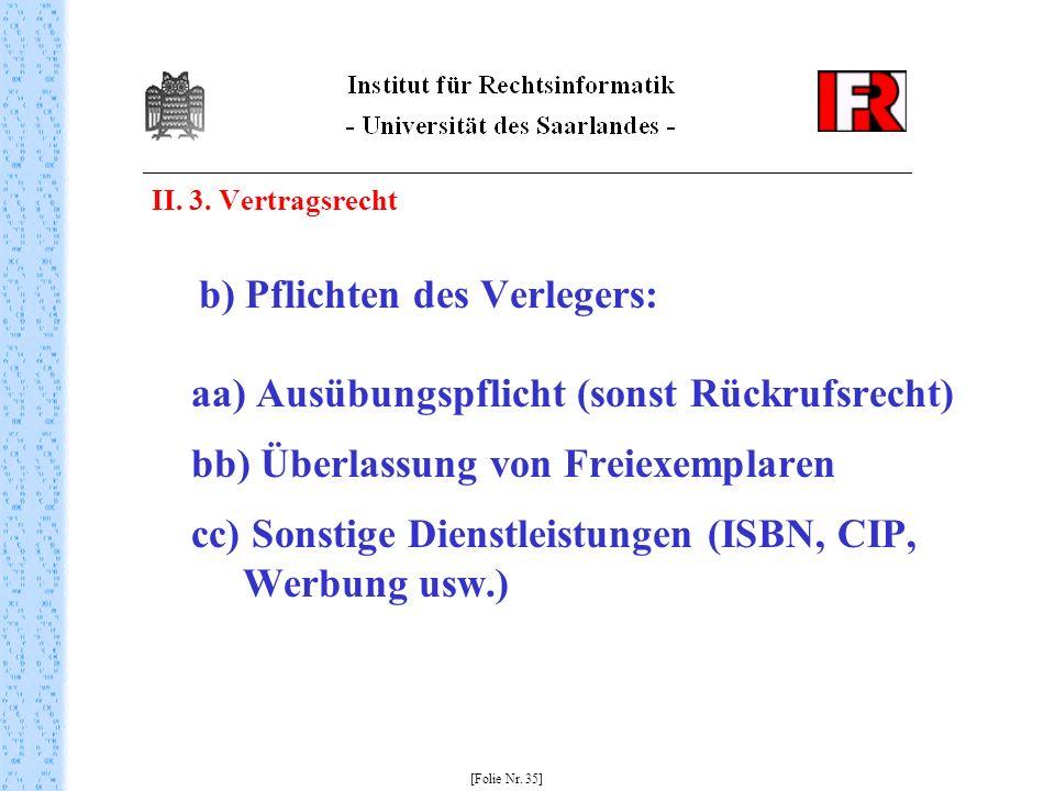 II. 3. Vertragsrecht b) Pflichten des Verlegers: aa) Ausübungspflicht (sonst Rückrufsrecht) bb) Überlassung von Freiexemplaren cc) Sonstige Dienstleis