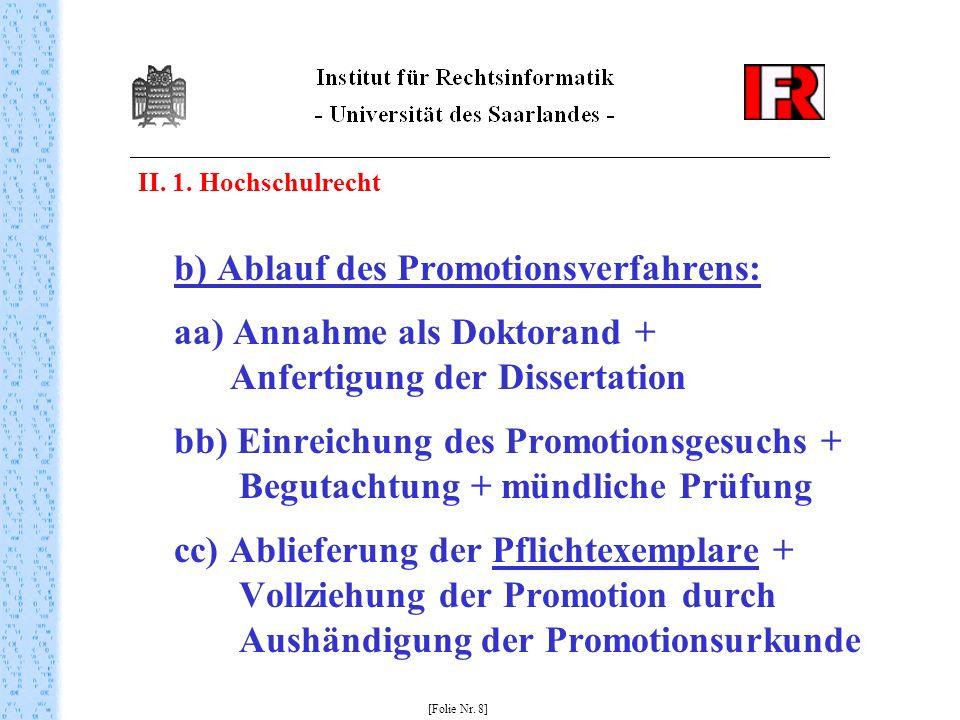 II. 1. Hochschulrecht b) Ablauf des Promotionsverfahrens: aa) Annahme als Doktorand + Anfertigung der Dissertation bb) Einreichung des Promotionsgesuc