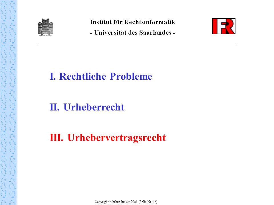 I. Rechtliche Probleme II. Urheberrecht III.