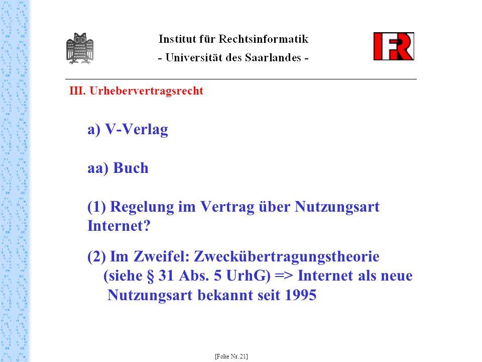 III. Urhebervertragsrecht a) V-Verlag aa) Buch (1) Regelung im Vertrag über Nutzungsart Internet.
