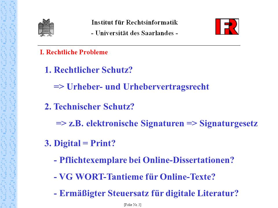 I. Rechtliche Probleme [Folie Nr. 3] 1. Rechtlicher Schutz.