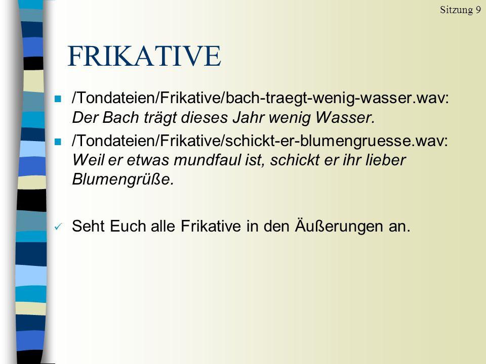 FRIKATIVE Sitzung 9 n /Tondateien/Frikative/bach-traegt-wenig-wasser.wav: Der Bach trägt dieses Jahr wenig Wasser.