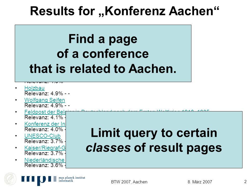 8. März 2007BTW 2007, Aachen 2 Results for Konferenz Aachen NRW KULTURsekretariat Relevanz: 5.9% - -NRW KULTURsekretariat Pfadfinderinnenschaft Sankt
