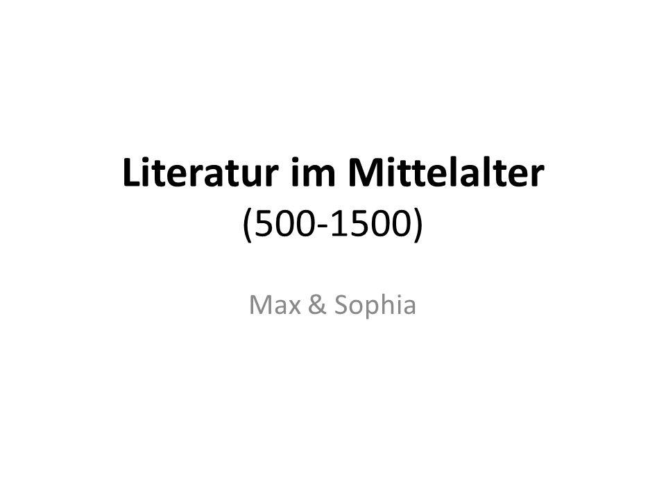 Literatur im Mittelalter (500-1500) Max & Sophia