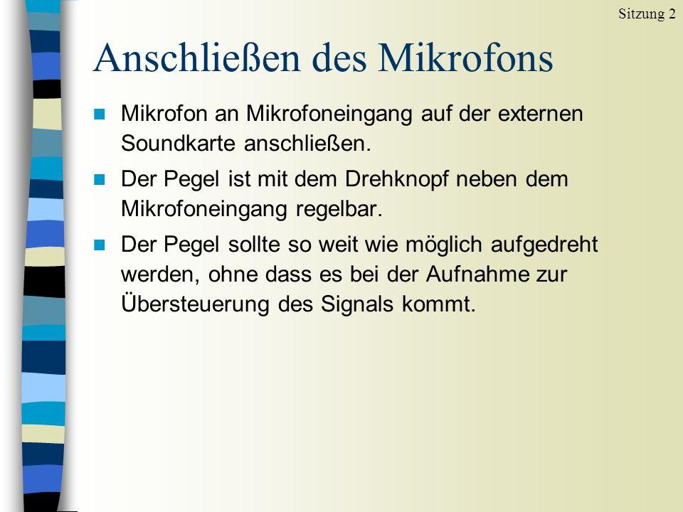 Anschließen des Mikrofons n Mikrofon an Mikrofoneingang auf der externen Soundkarte anschließen.