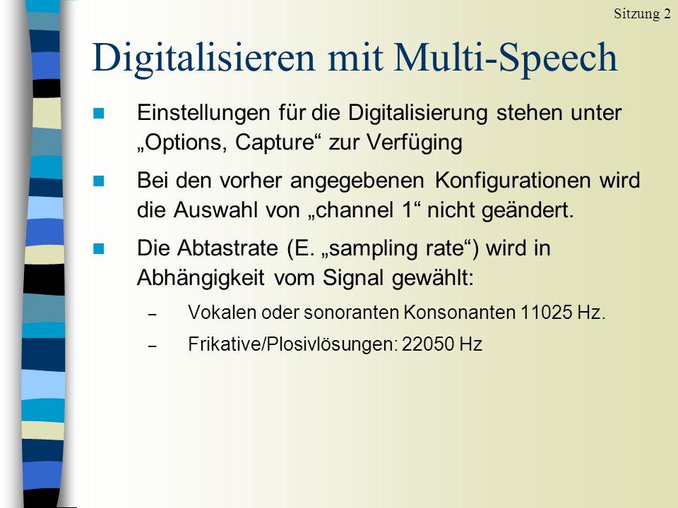 Digitalisieren mit Multi-Speech n Einstellungen für die Digitalisierung stehen unter Options, Capture zur Verfüging n Bei den vorher angegebenen Konfigurationen wird die Auswahl von channel 1 nicht geändert.