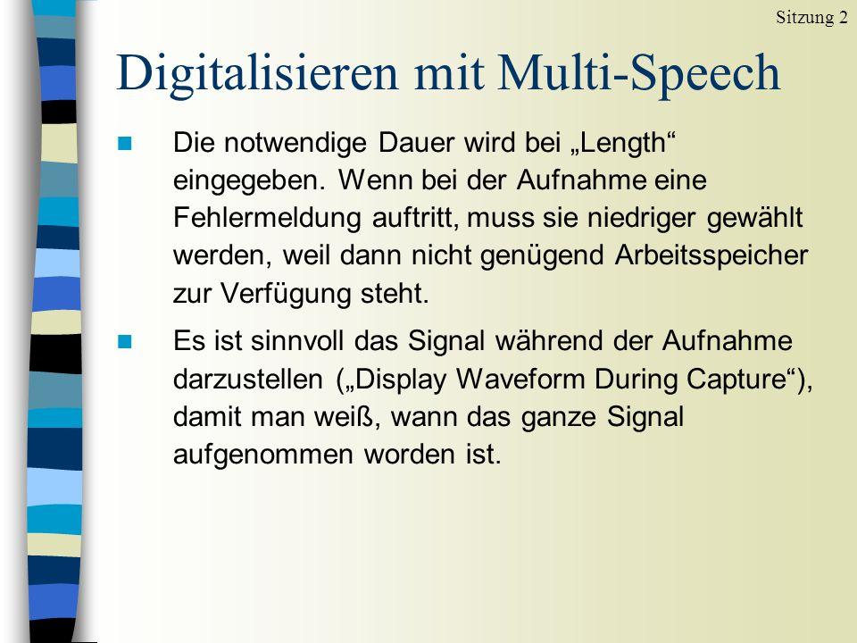 Digitalisieren mit Multi-Speech n Mit File, New (record) oder F12 wird die Aufnahme gestartet.