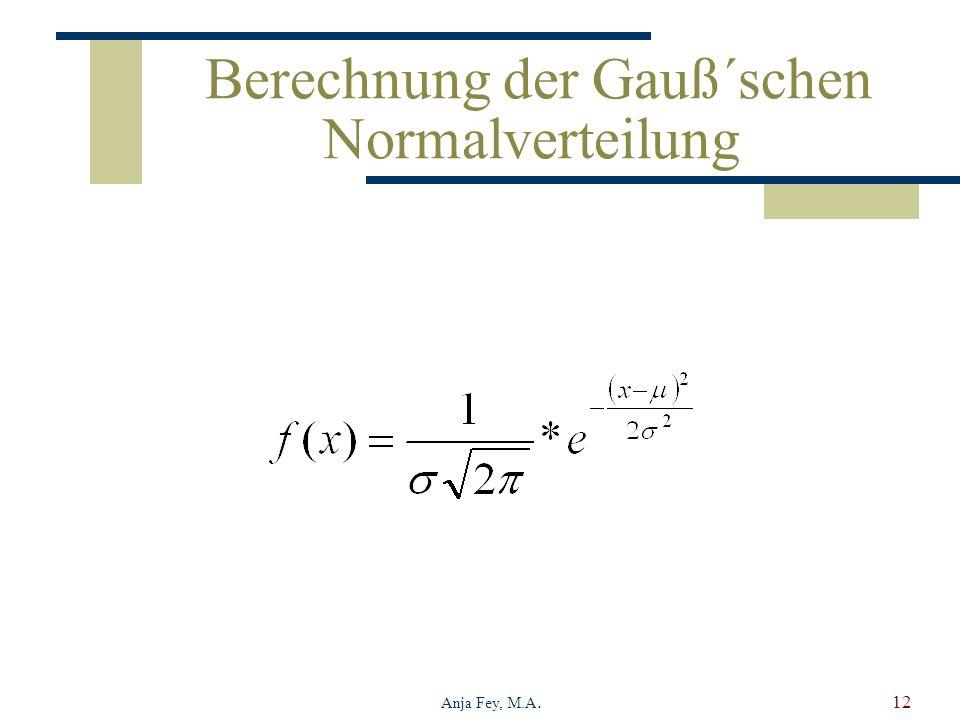 Anja Fey, M.A.12 Berechnung der Gauß´schen Normalverteilung