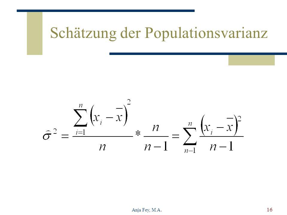 Anja Fey, M.A.16 Schätzung der Populationsvarianz