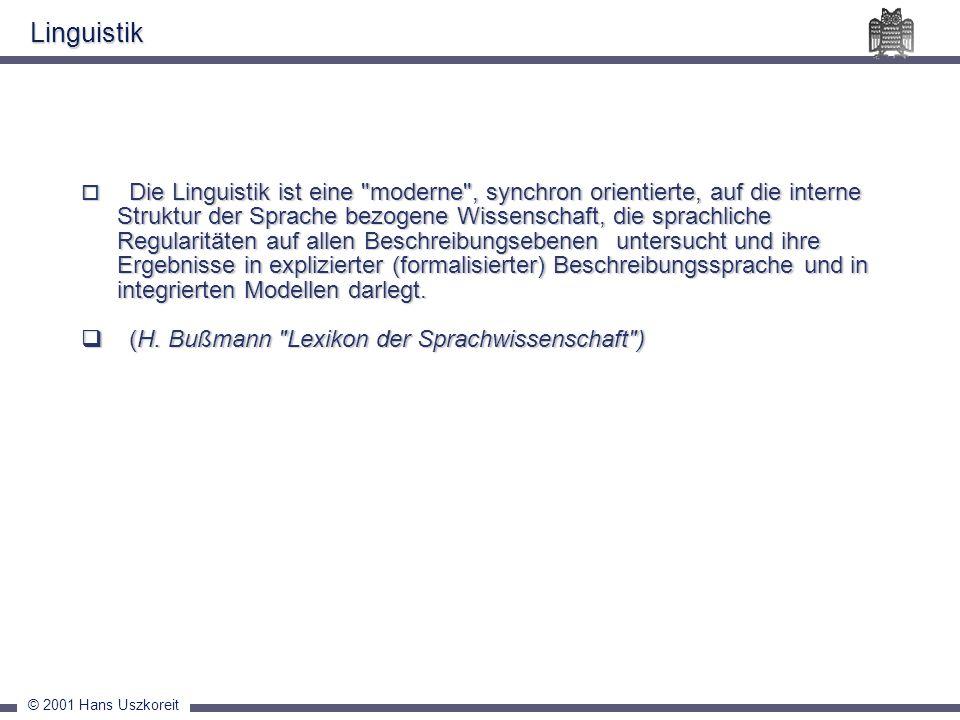 © 2001 Hans Uszkoreit Die Linguistik ist eine