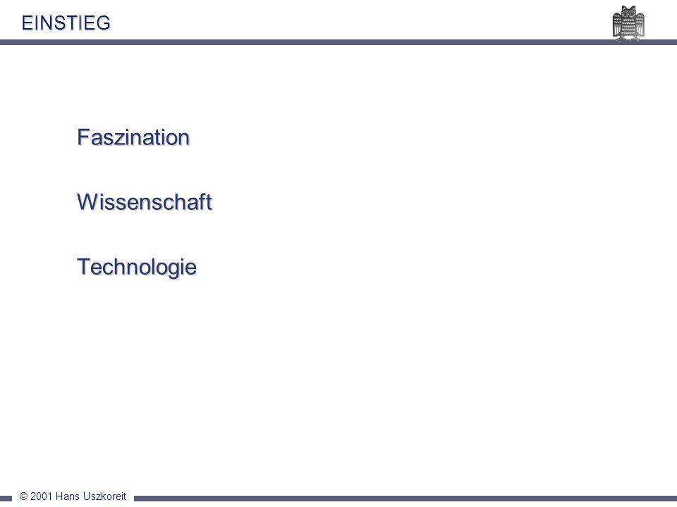 © 2001 Hans Uszkoreit EINSTIEG FaszinationWissenschaftTechnologie