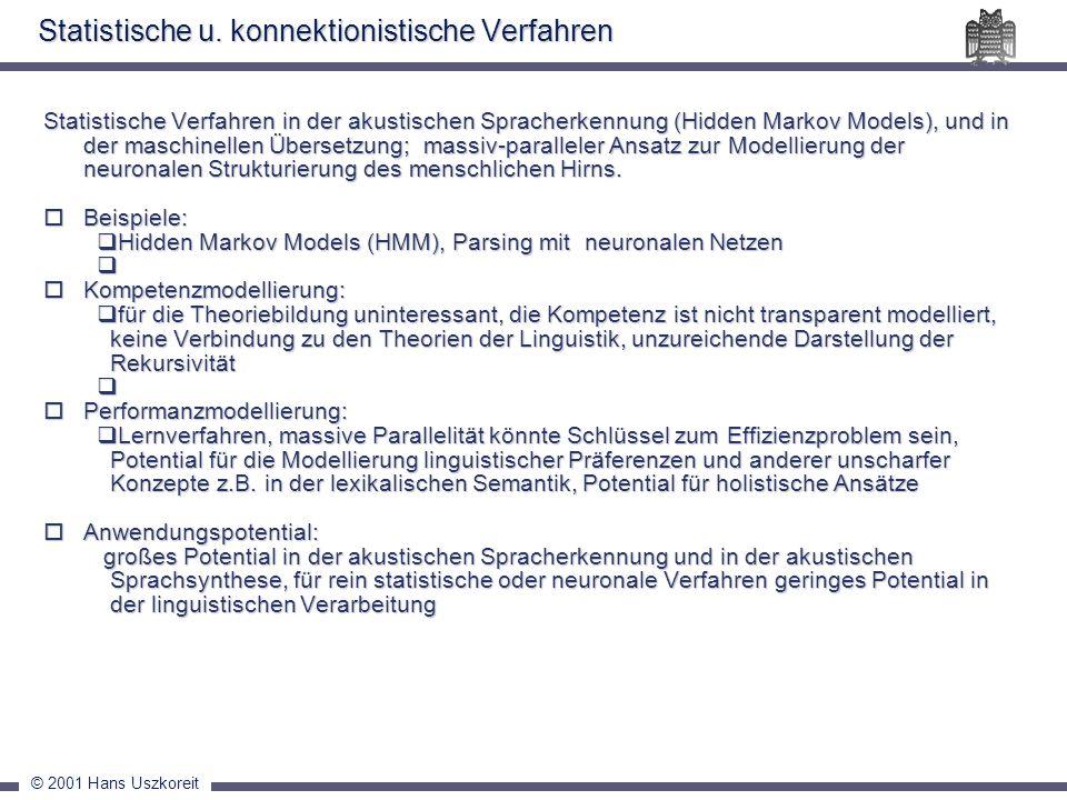 © 2001 Hans Uszkoreit Statistische Verfahren in der akustischen Spracherkennung (Hidden Markov Models), und in der maschinellen Übersetzung; massiv-pa