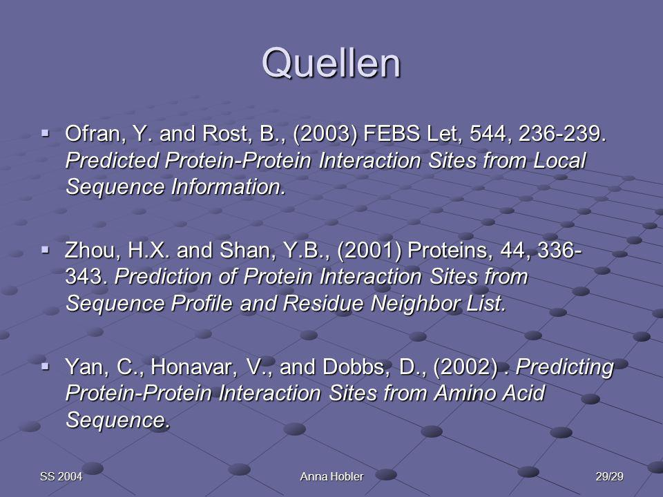29/29SS 2004Anna Hobler Quellen Ofran, Y. and Rost, B., (2003) FEBS Let, 544, 236-239.