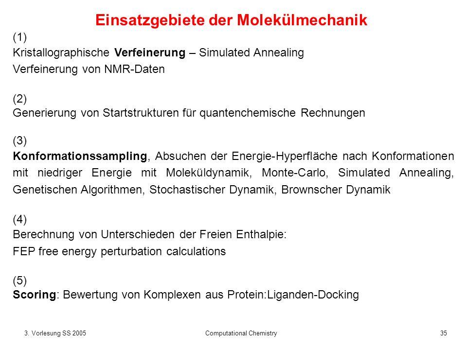353. Vorlesung SS 2005 Computational Chemistry Einsatzgebiete der Molekülmechanik (1) Kristallographische Verfeinerung – Simulated Annealing Verfeiner