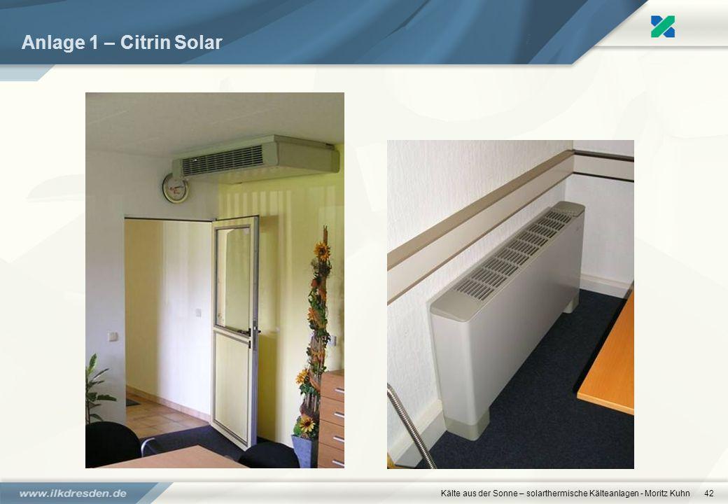 Kälte aus der Sonne – solarthermische Kälteanlagen - Moritz Kuhn42 Anlage 1 – Citrin Solar