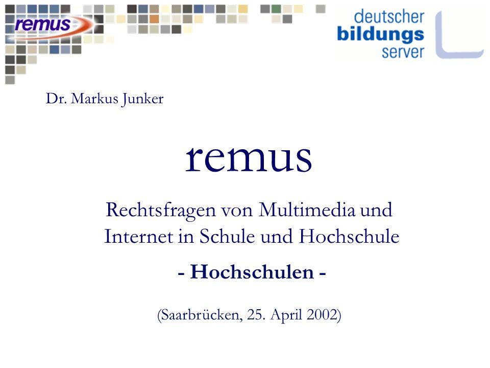 remus Rechtsfragen von Multimedia und Internet in Schule und Hochschule - Hochschulen - (Saarbrücken, 25.