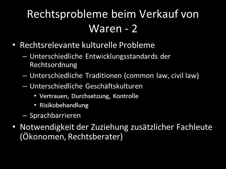 Rechtsprobleme beim Verkauf von Waren - 2 Rechtsrelevante kulturelle Probleme – Unterschiedliche Entwicklungsstandards der Rechtsordnung – Unterschied
