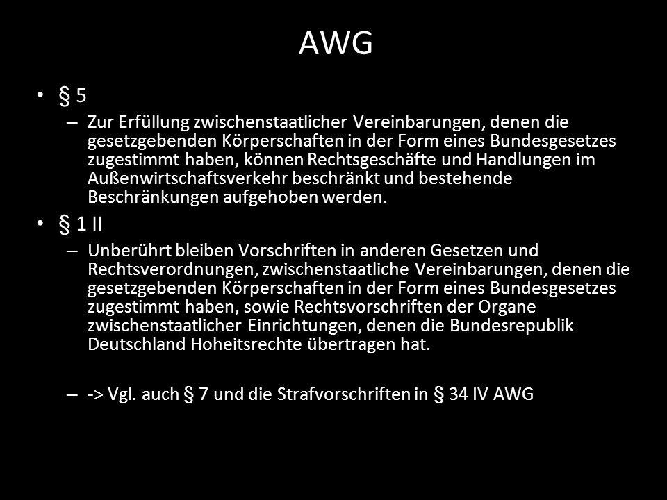AWG § 5 – Zur Erfüllung zwischenstaatlicher Vereinbarungen, denen die gesetzgebenden Körperschaften in der Form eines Bundesgesetzes zugestimmt haben,