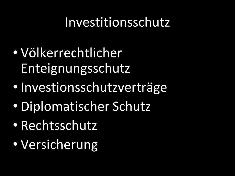 Investitionsschutz Völkerrechtlicher Enteignungsschutz Investionsschutzverträge Diplomatischer Schutz Rechtsschutz Versicherung