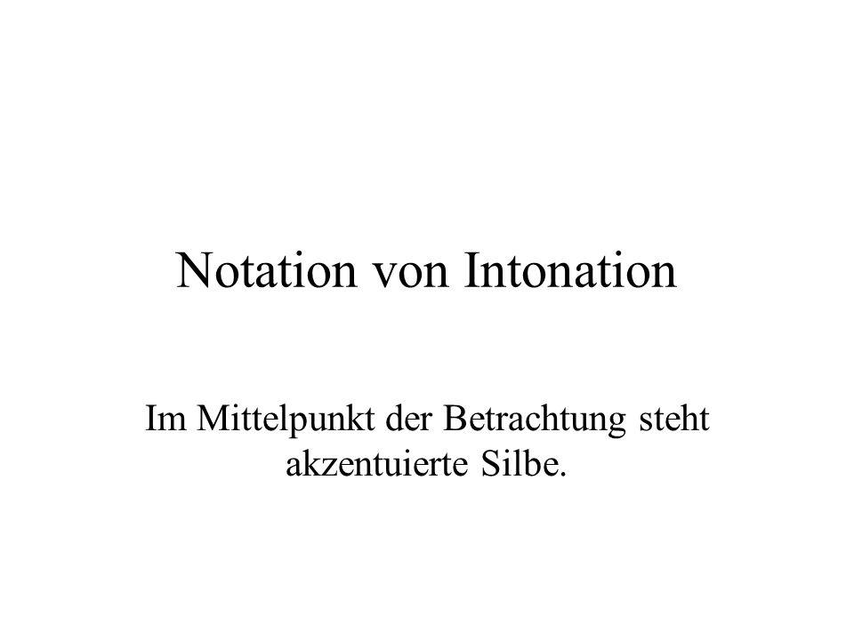 Linien-Notation Darstellung der Melodie durch eine Linie über der Textebene : Kein expliziter Hinweis auf die Position der Akzentsilbe.