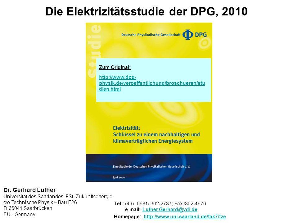 Zum Original: http://www.dpg- physik.de/veroeffentlichung/broschueren/stu dien.html Die Elektrizitätsstudie der DPG, 2010 Dr.