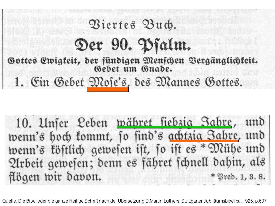 Quelle: Die Bibel oder die ganze Heilige Schrift nach der Übersetzung D.Martin Luthers, Stuttgarter Jubiläumsbibel ca. 1925; p.607