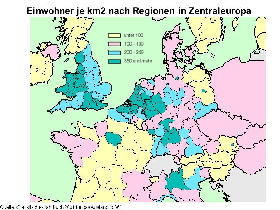 Einwohner je km2 nach Regionen in Zentraleuropa Quelle: /StatistischesJahrbuch 2001 für das Ausland, p.36/